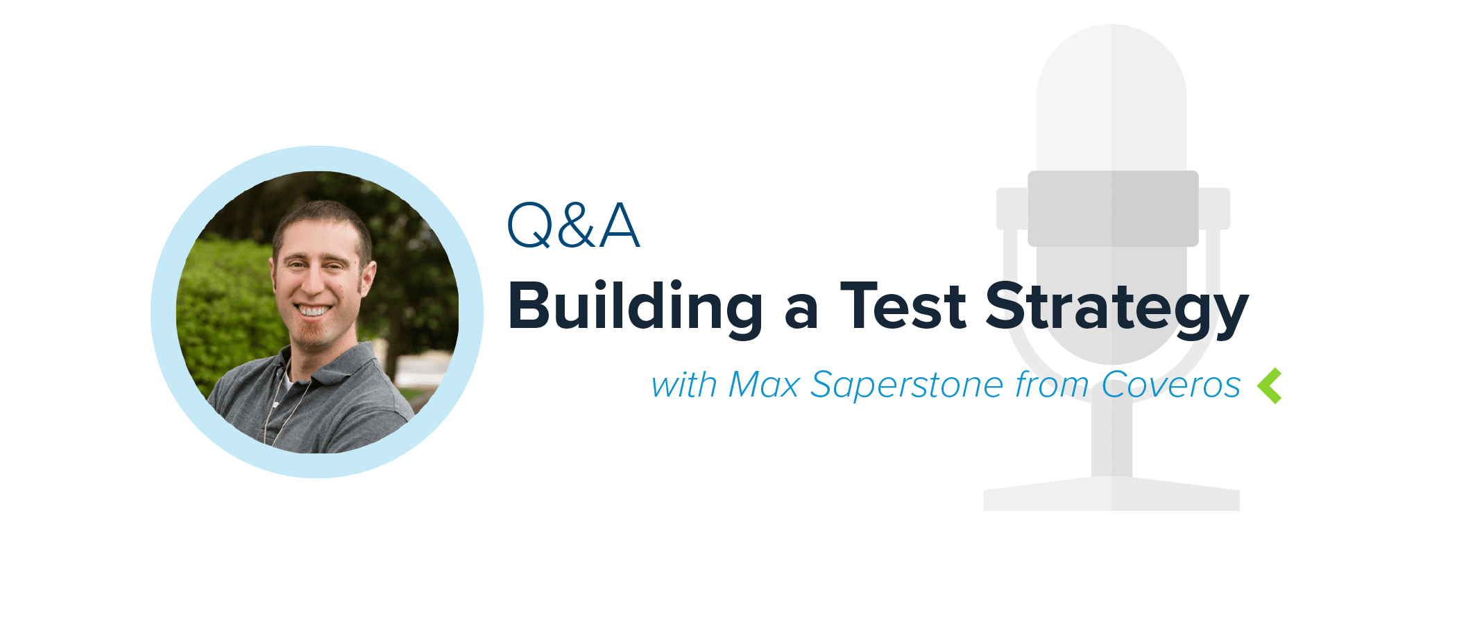 Q&A with Max Saperstone from Coveros: Part Two – Building a Test Strategy