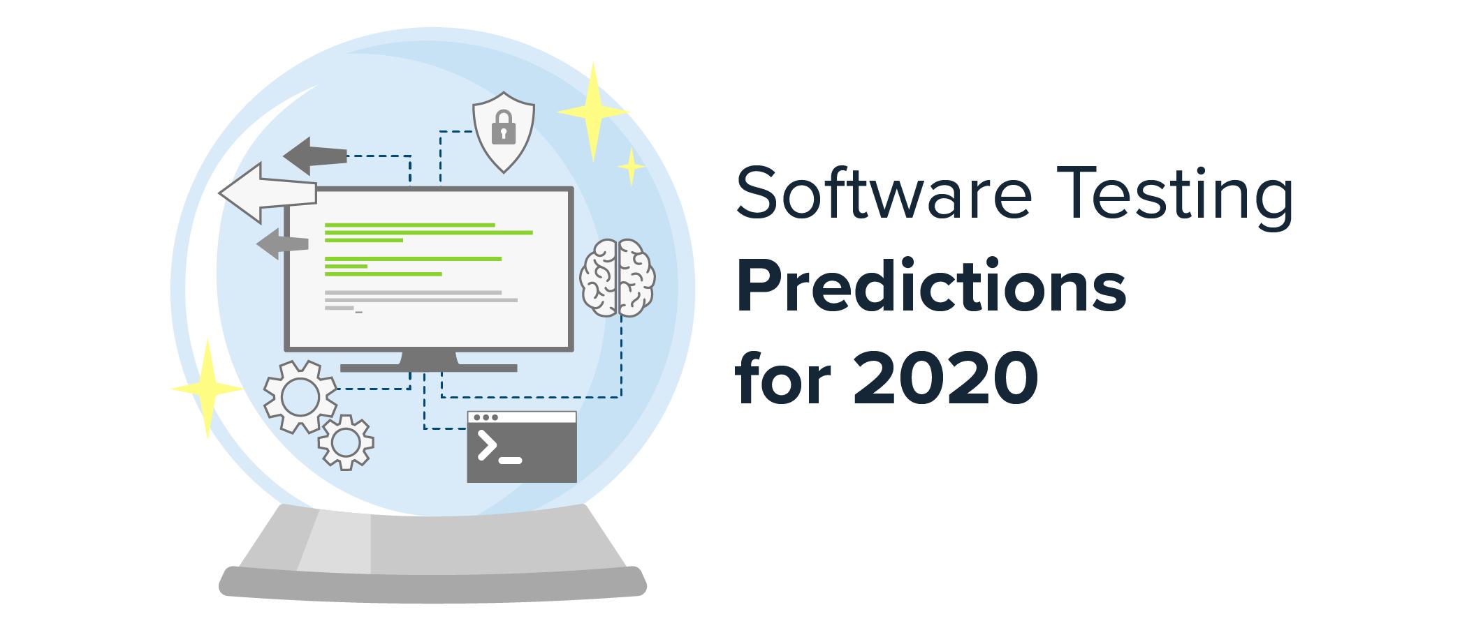 Los expertos de la industria brindan sus predicciones de pruebas de software para 2020