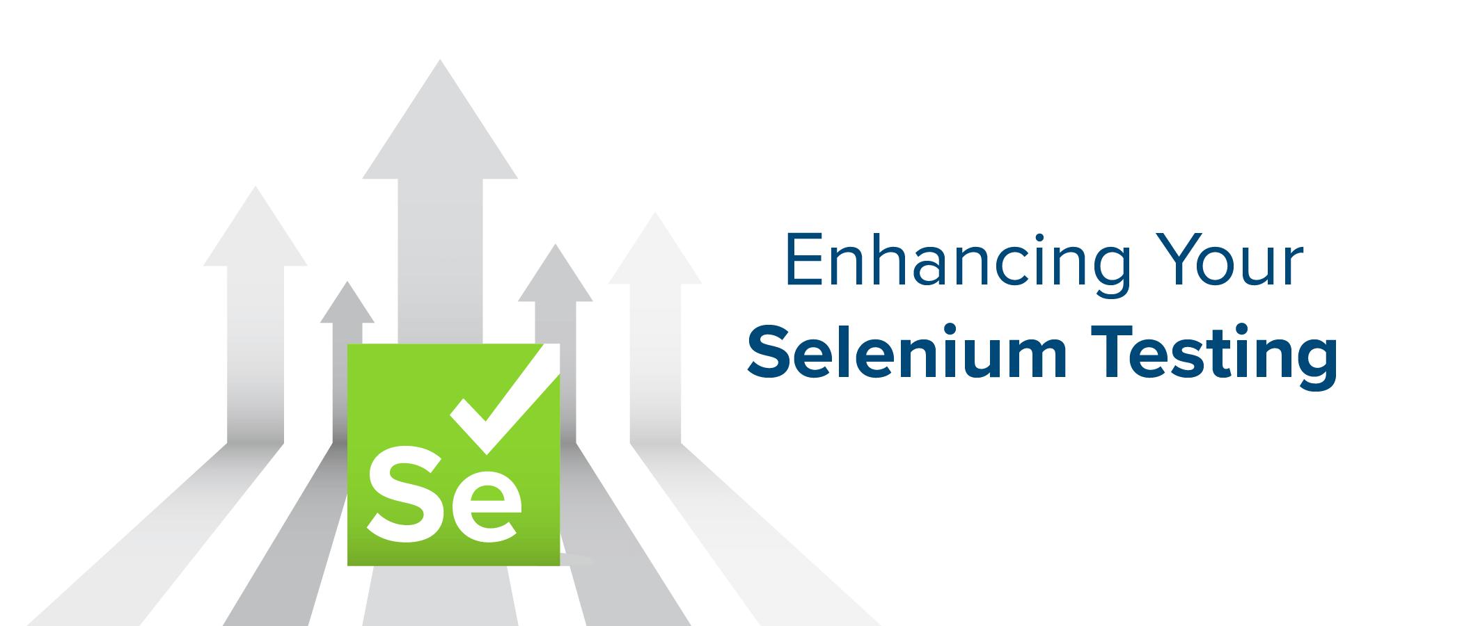 Enhancing Your Selenium Testing