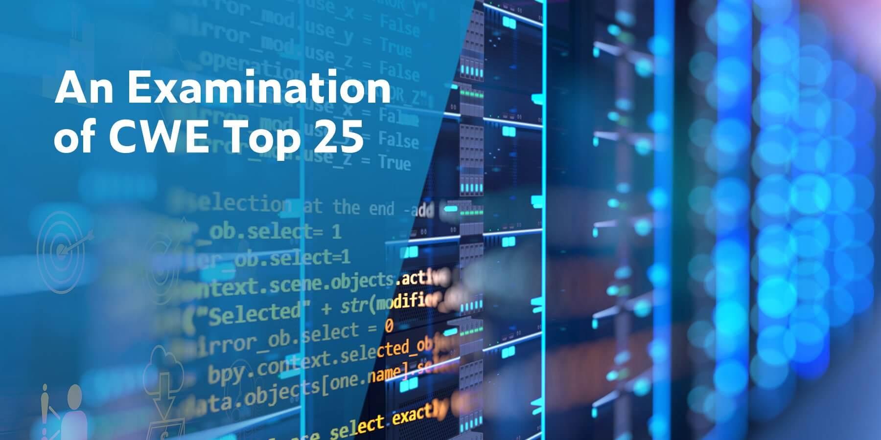 Una descripción general de las últimas actualizaciones de CWE Top 25 y On the Cusp