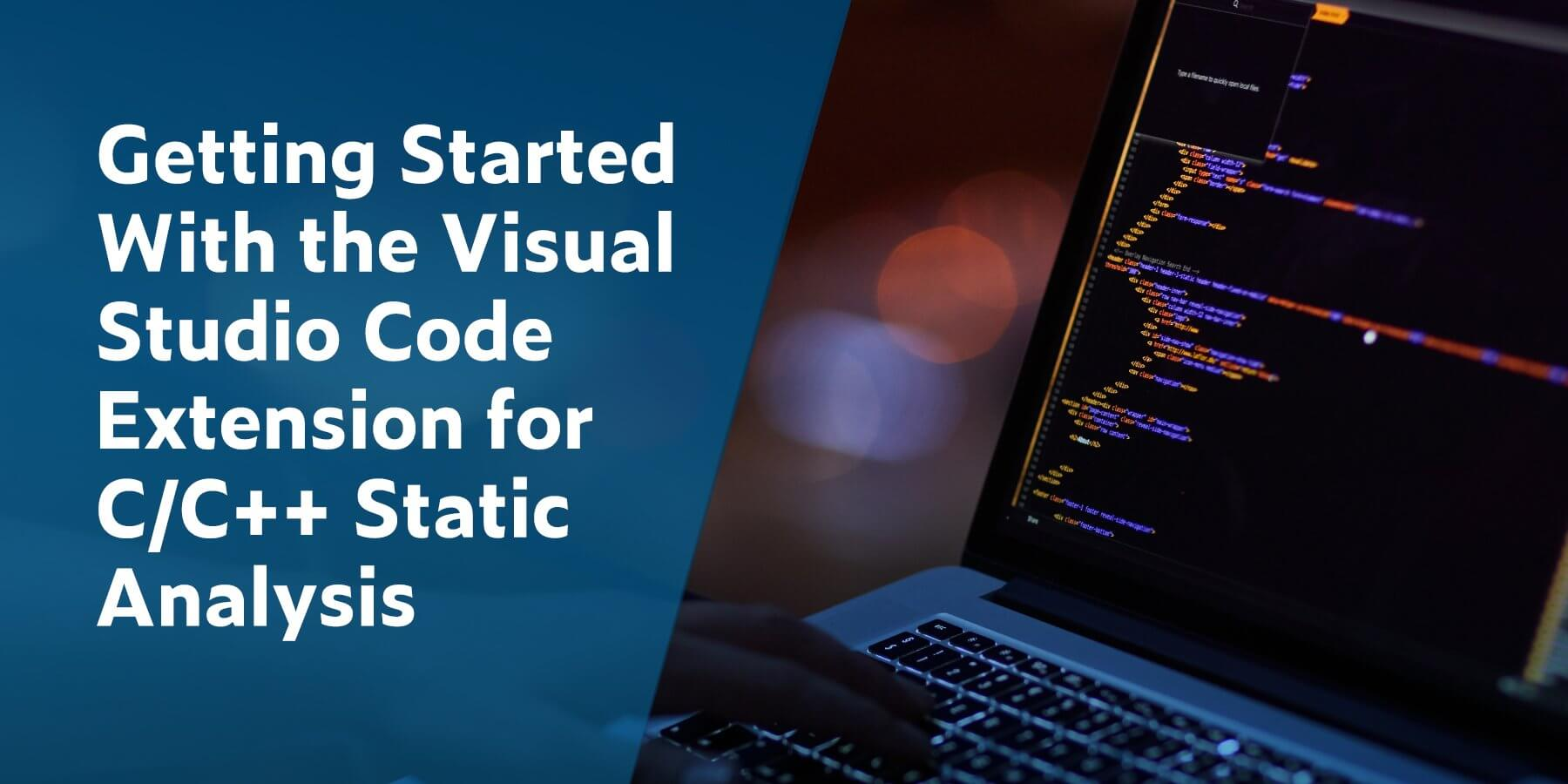 Getting Started With the Visual Studio Code Extension for C/C++ Static Analysis