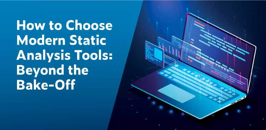 How to Choose Modern Static Analysis Tools: Beyond the Bake-Off
