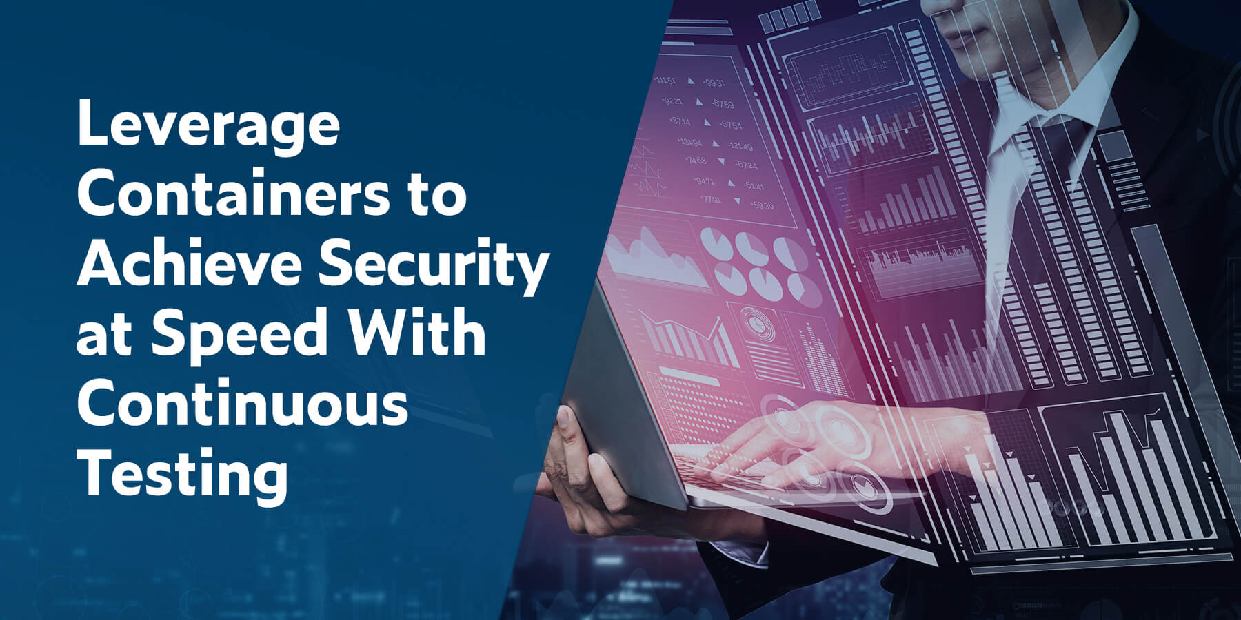 Leverage Containers to Achieve Security at Speed With Continuous Testing