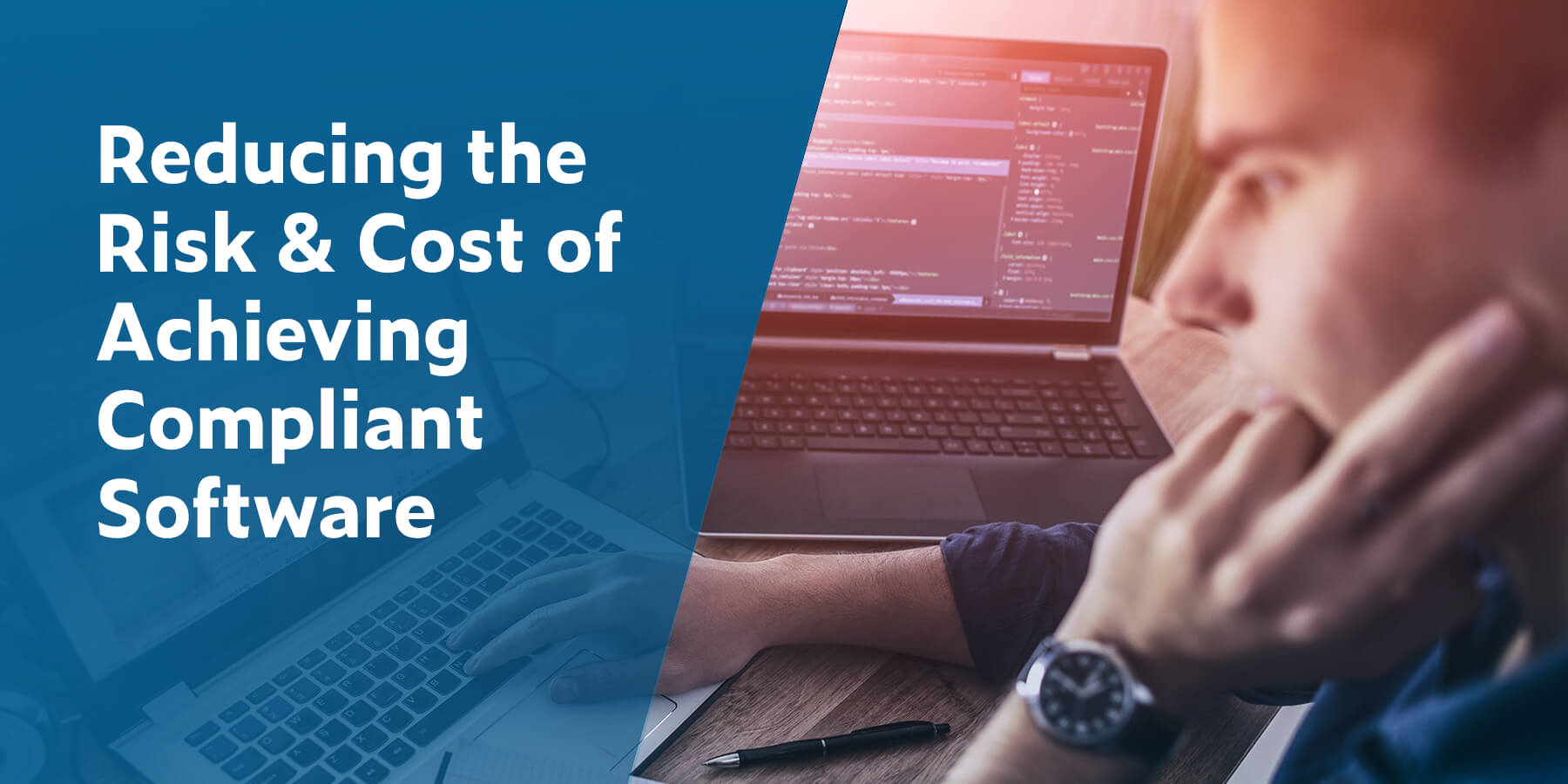 Reducing the Risk and Cost of Achieving Compliant Software