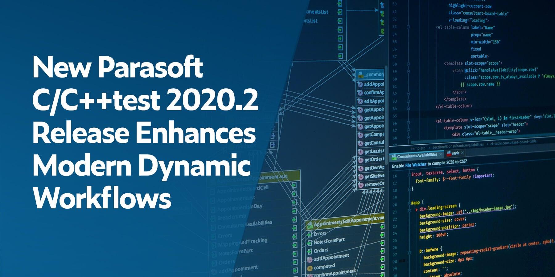 New Parasoft C/C++test 2020.2 Release Enhances Modern Dynamic Workflows
