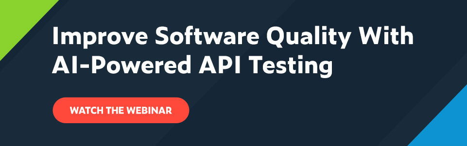 Improve Software Quality With AI-Powered API Testing Watch the Webinar