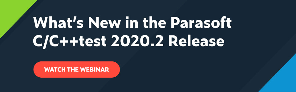 What's New in the Parasoft C/C++test 2020.2 Release: Watch the Webinar