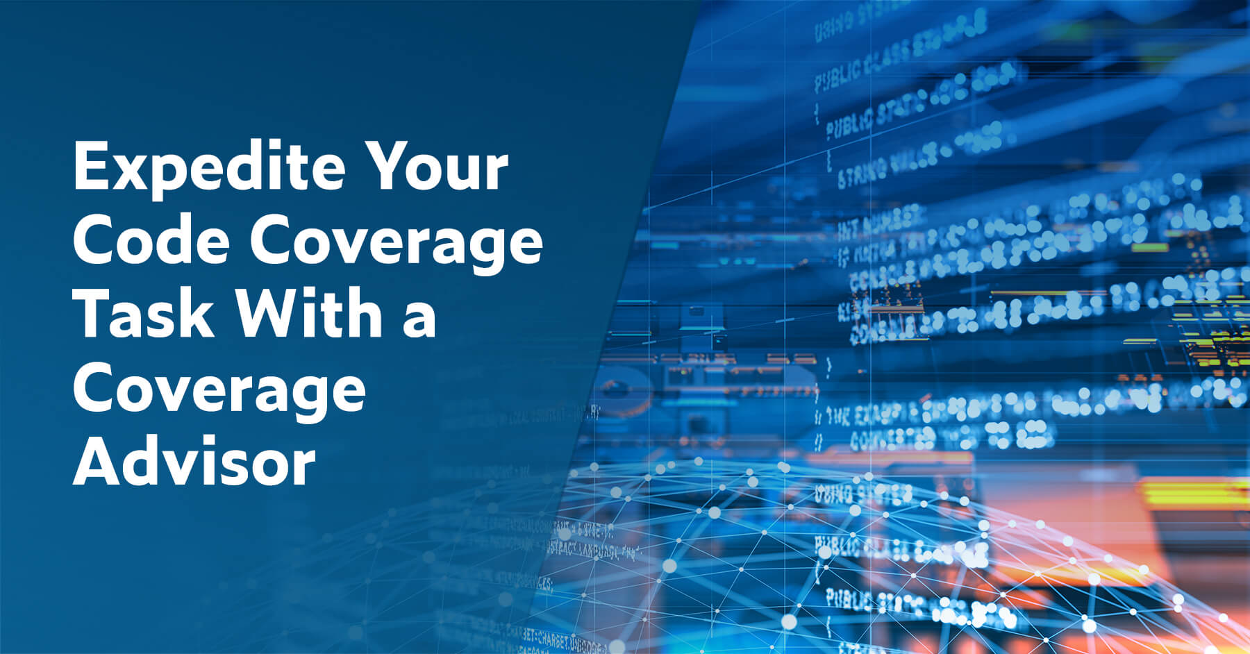 Expedite Your Code Coverage Task With a Coverage Advisor