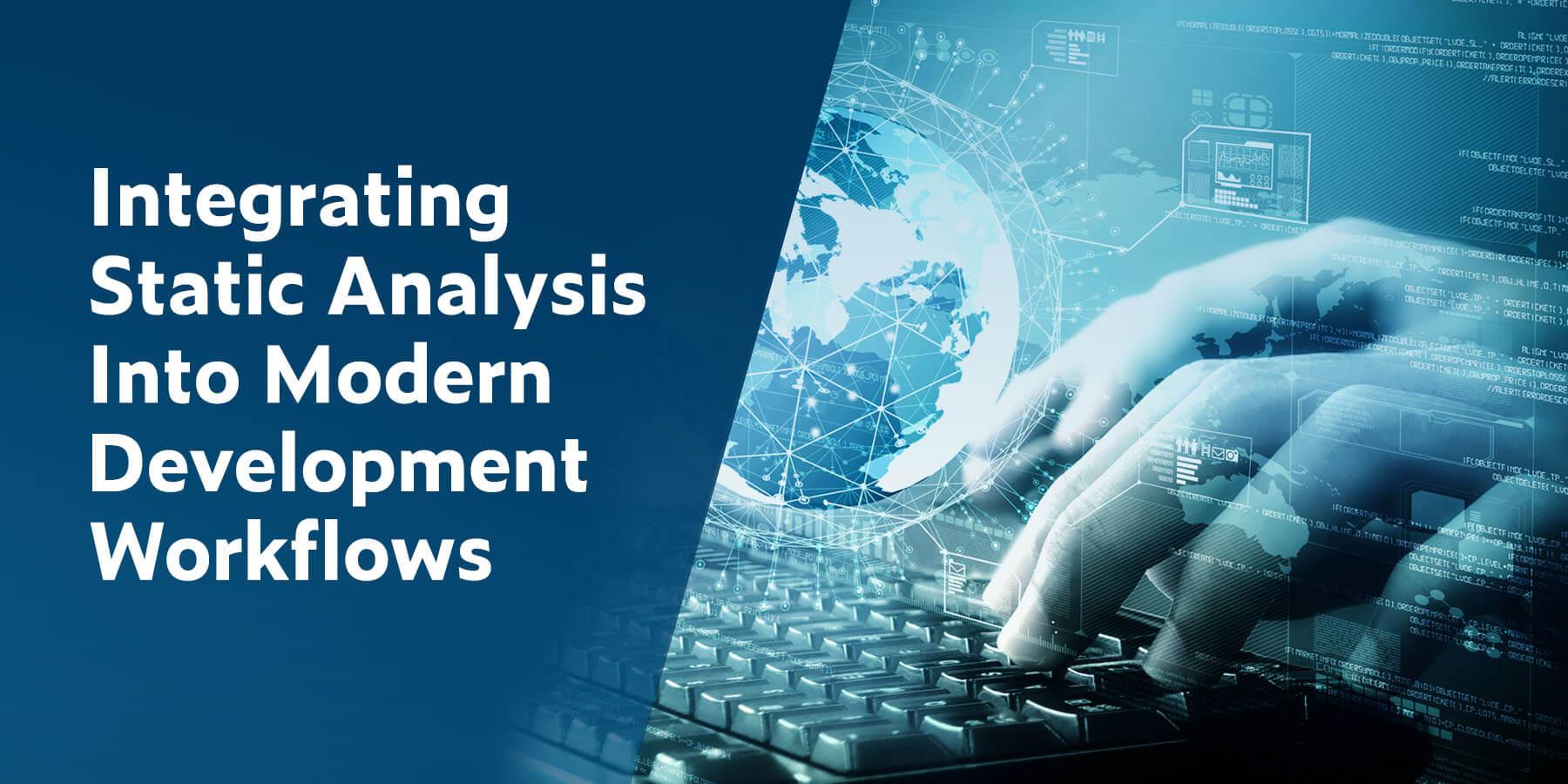 Integrating Static Analysis Into Modern Development Workflows