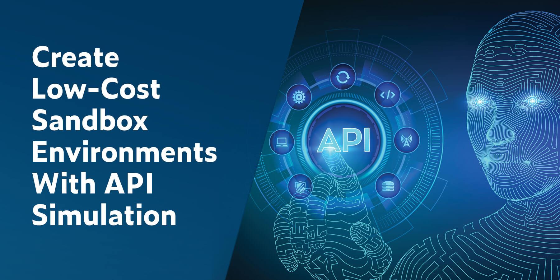 Cree entornos de espacio aislado de bajo costo con simulación de API