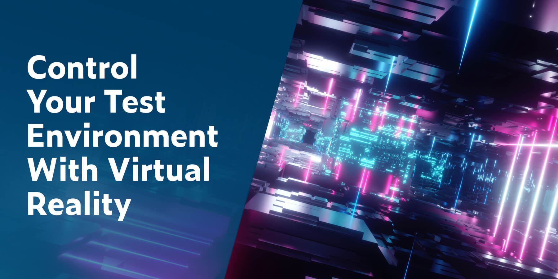 Control Your Test Environment With Virtual Reality