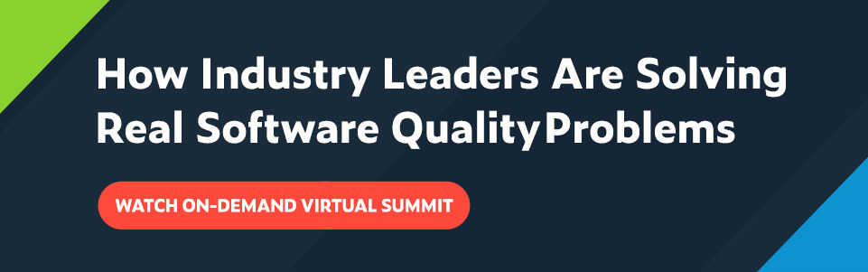 Watch on-demand virtual summit to learn how industry leaders are solving real software quality problems
