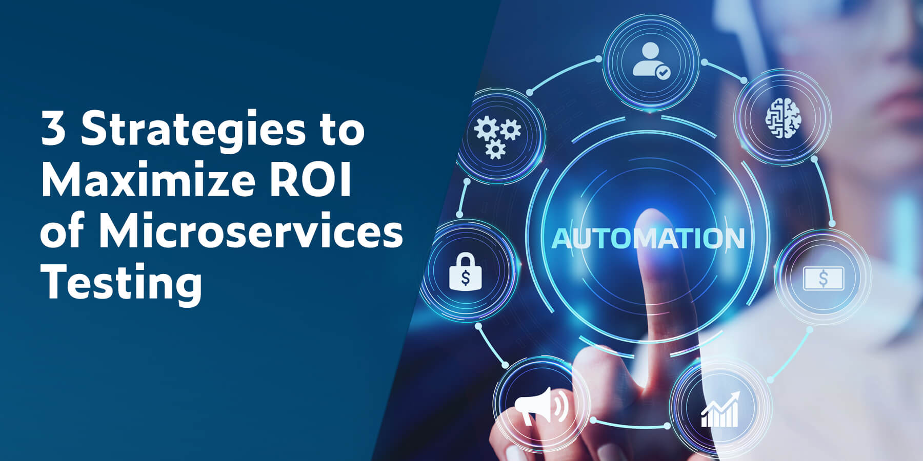 3 Strategies to Maximize ROI of Microservices Testing