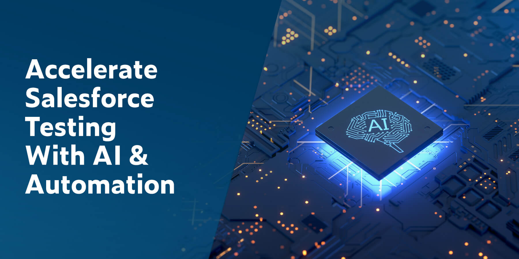 Accelerate Salesforce Testing With AI & Automation