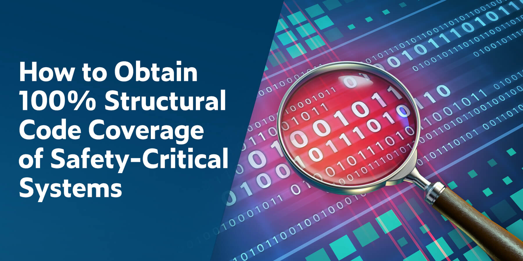 How to Obtain 100% Structural Code Coverage of Safety-Critical Systems