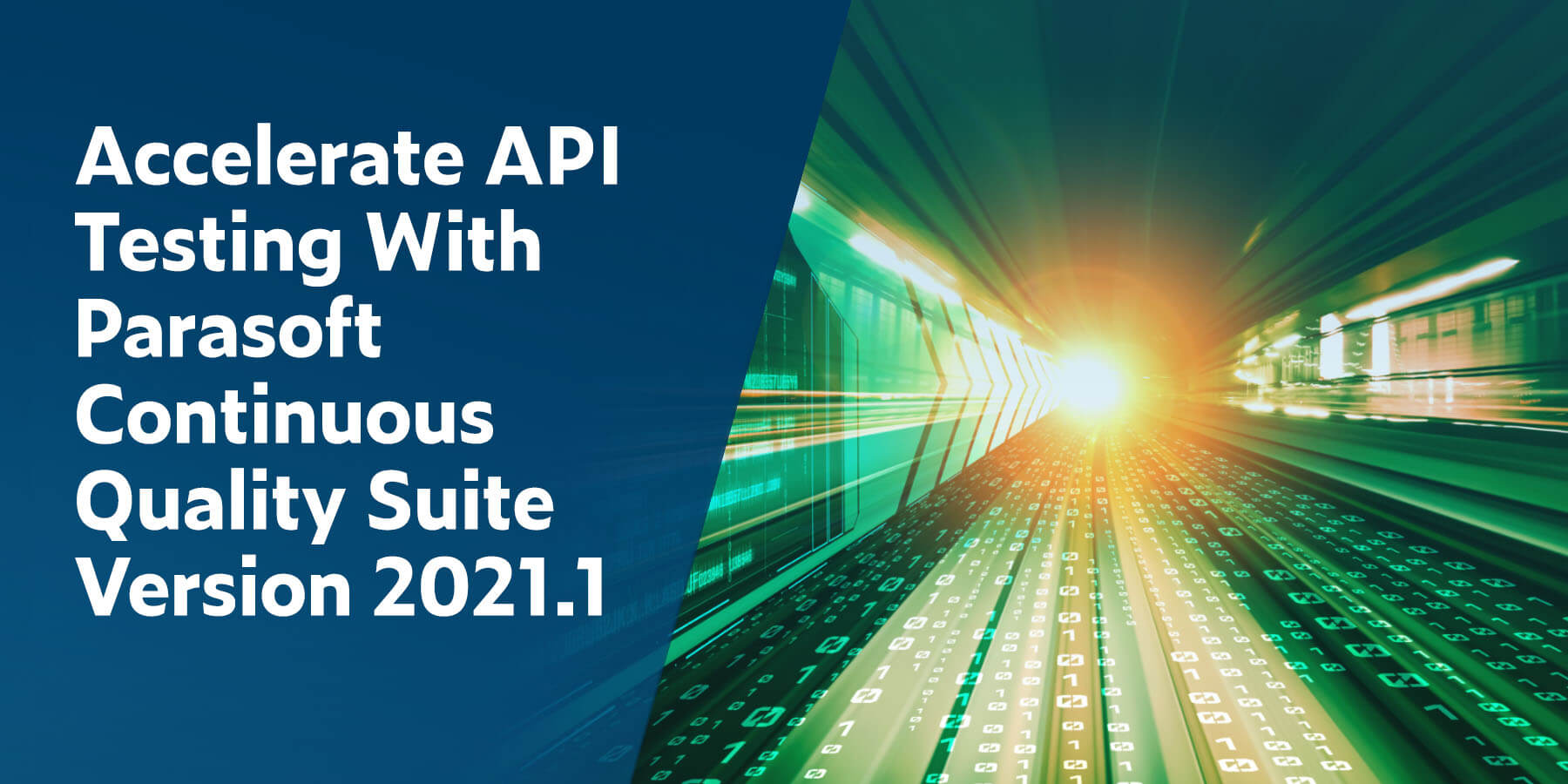 Accelerate API Testing With Parasoft Continuous Quality Suite Version 2021.1
