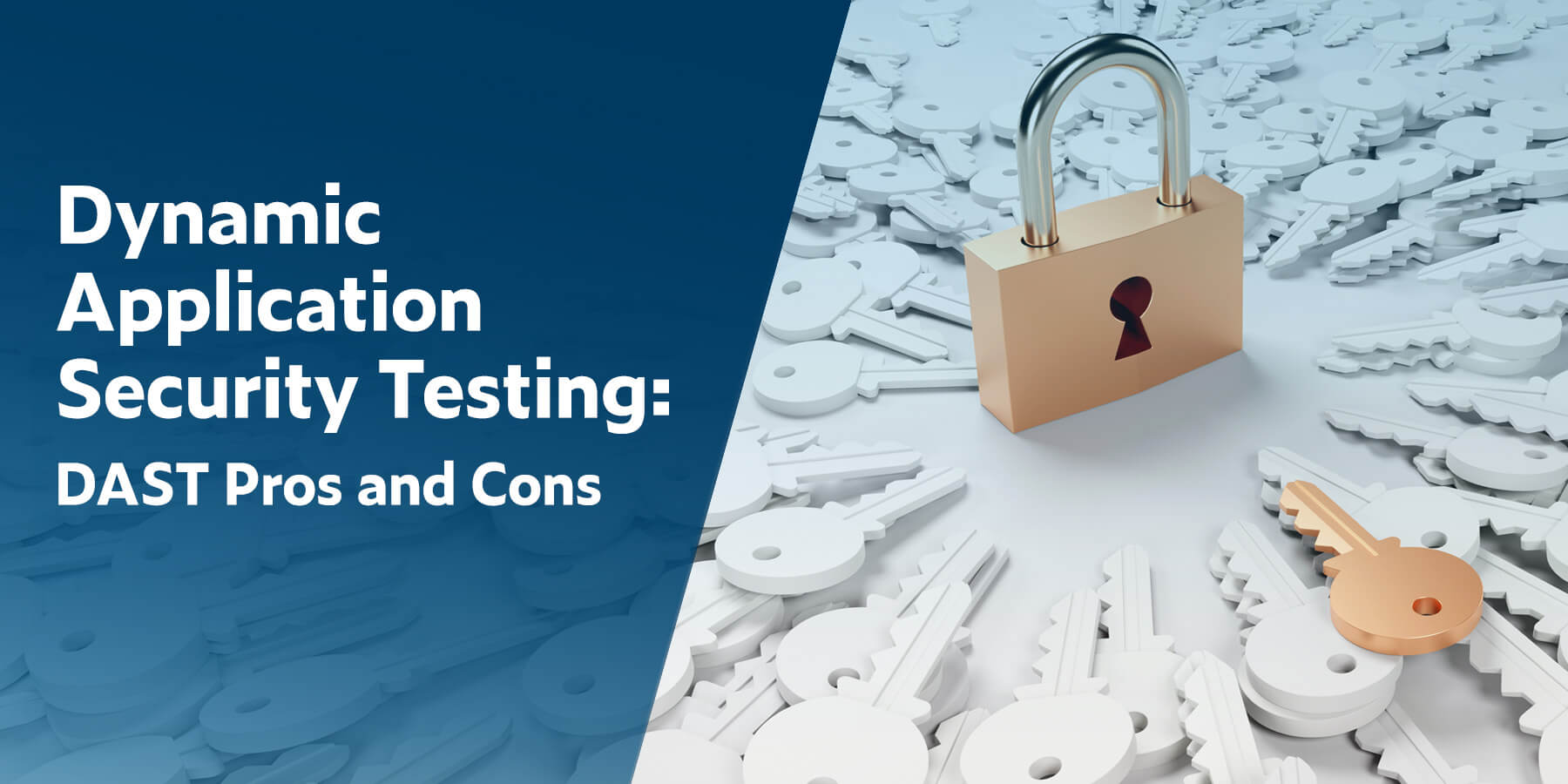Dynamic Application Security Testing: DAST Pros and Cons