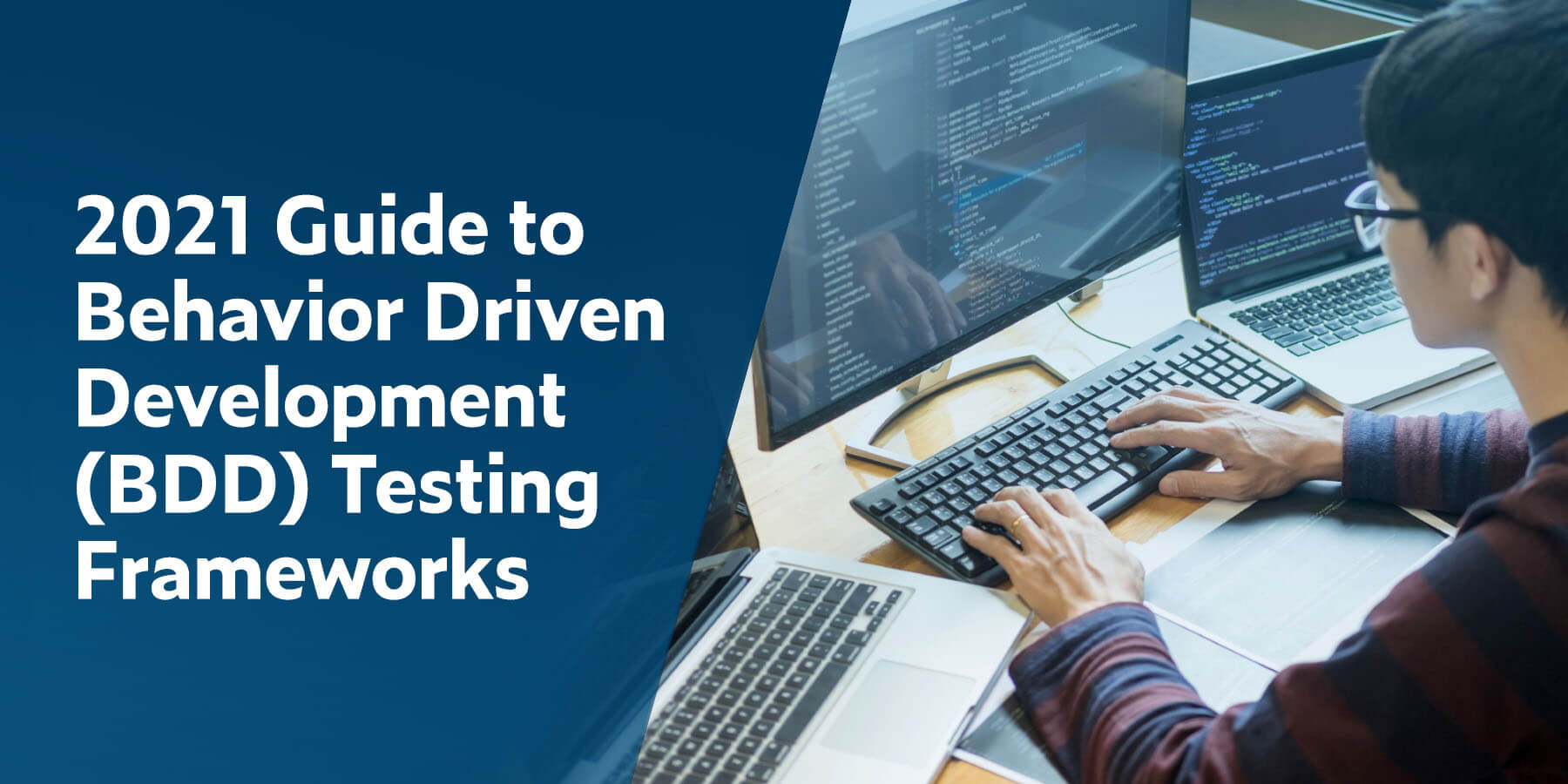 2021 Guide to Behavior Driven Development (BDD) Testing Frameworks