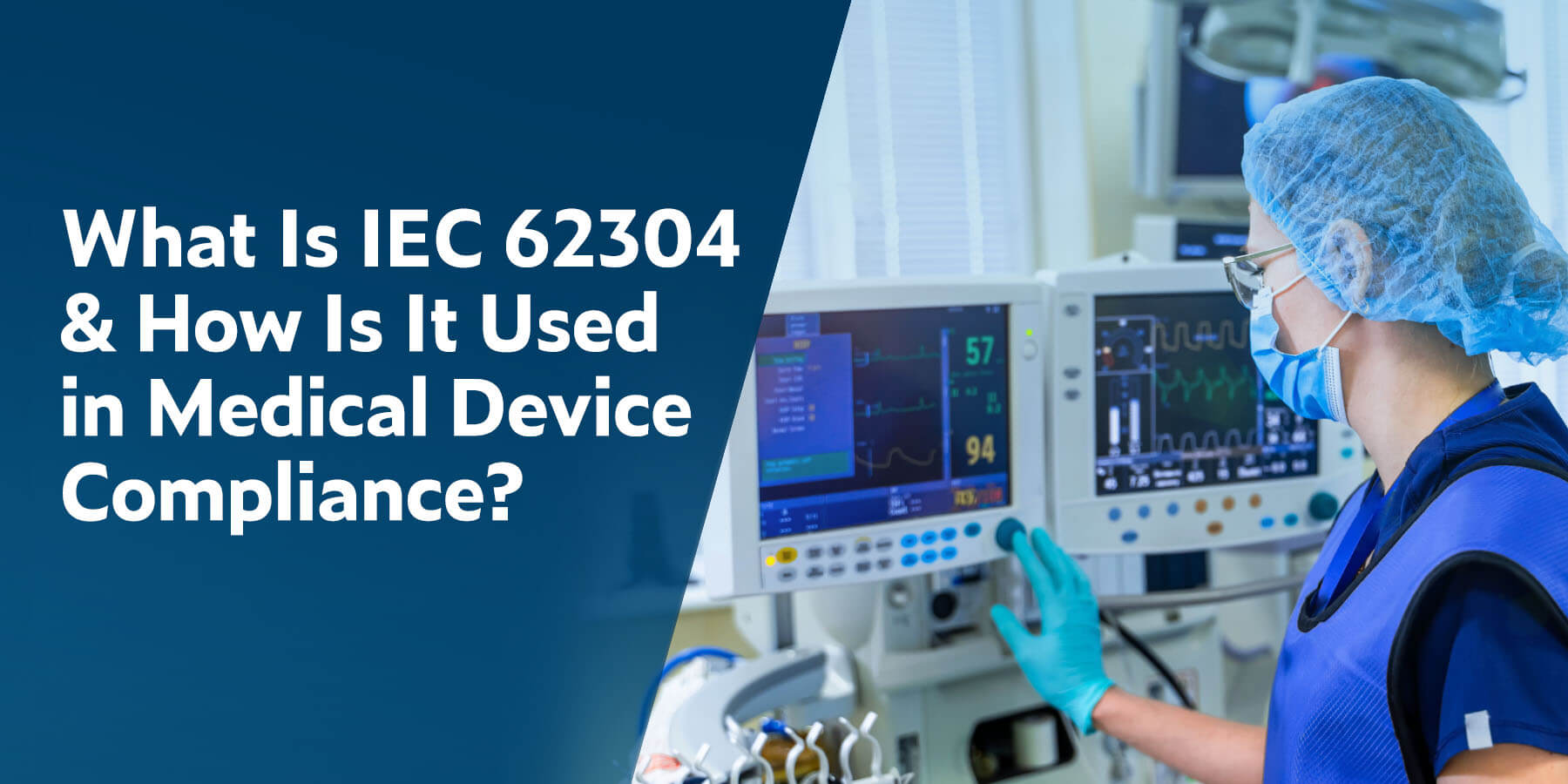 What Is IEC 62304 & How Is It Used in Medical Device Compliance?