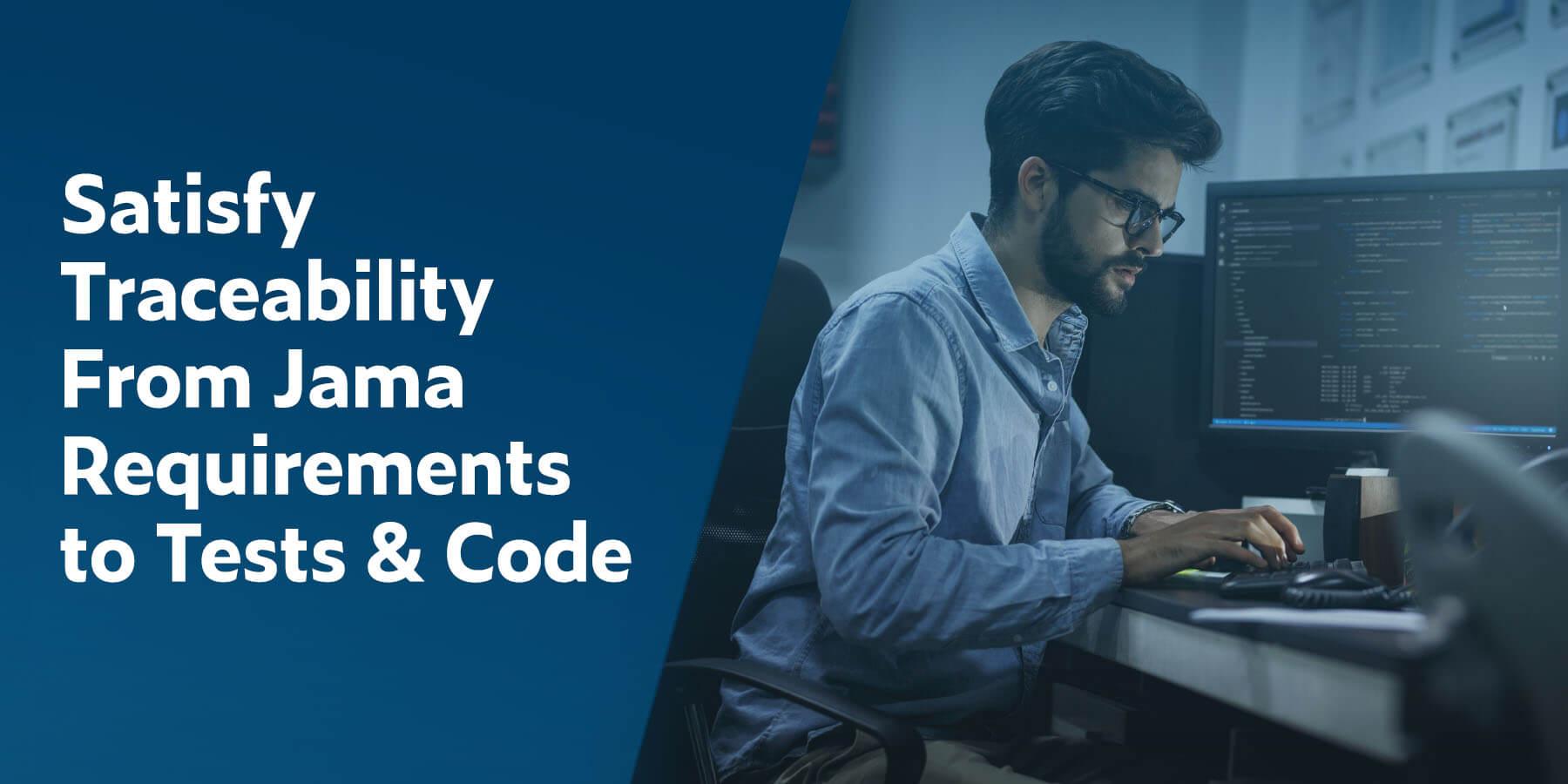 Satisfacer la trazabilidad desde los requisitos de Jama hasta las pruebas y el código