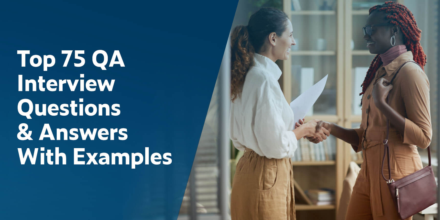 Top 75 QA Interview Questions & Answers With Examples