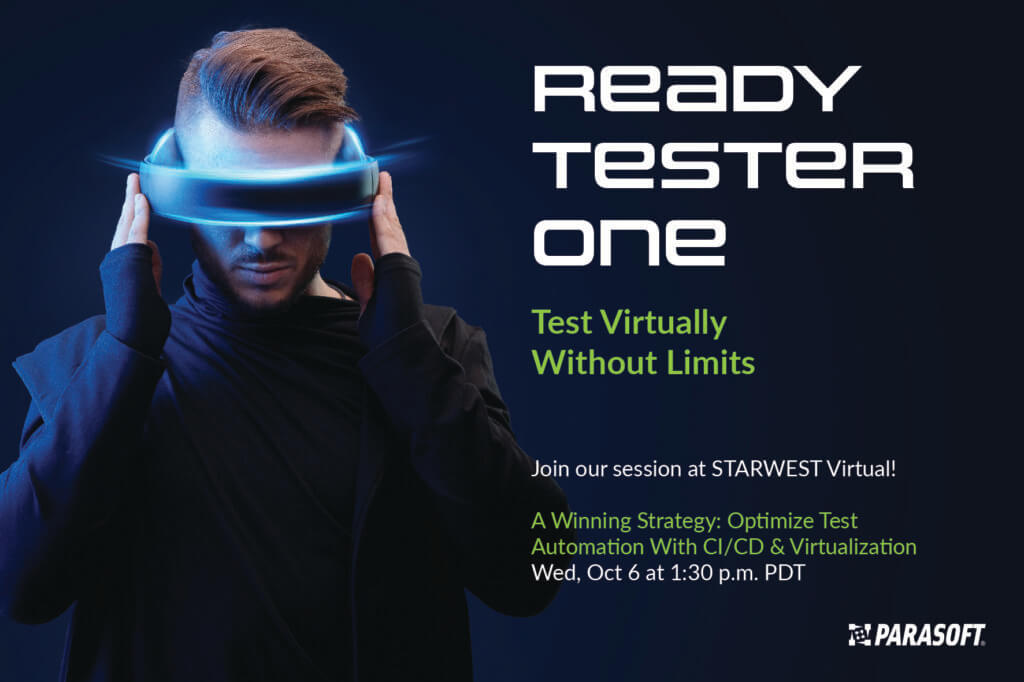 Image of male wearing virtual reality glasses clearly concentrating with head tilted downward and hands holding either side of the futuristic rectangular glasses. To right text reads Read Tester One Test Virtually Without Limits. Join STARWEST session Wed Oct 6 at 1:30 PDT - A Winning Strategy: Optimize Test Automation With CI/CD & Virtualization